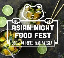 Asian Night Food Fest: przysmaki kuchni azjatyckiej nad Wisłą