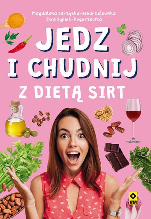 Jedz i chudnij z dietą sirt, wydawnictwo RM, 2020